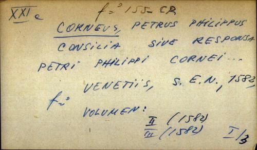 Consilia sive responsa Petri Philippi Cornei...