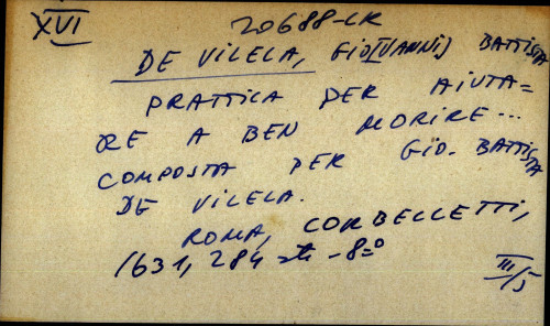 Prattica per aiutare e ben morire ... comprosta per Gio. Battista De Vilela