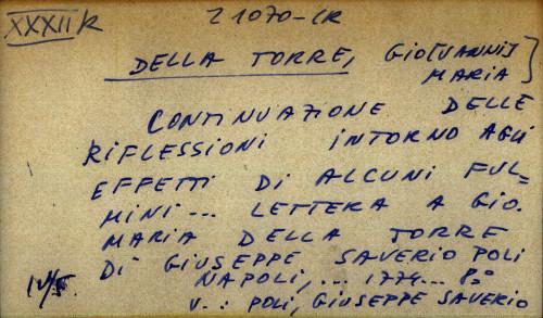 Continuazione delle riflessioni intorno agli effetti di alcuni fulmini ... lettera a Gio. Maria Della Torre di Giuseppe Saverio Poli