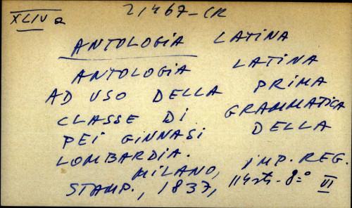 Antologia latina ad uso della prima classe di grammatica pei ginnasi della Lombardia ...