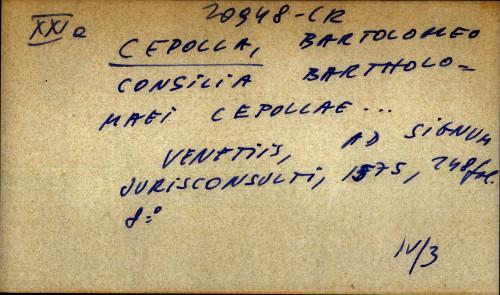 Consilia Bartholomaei Cepollae ...