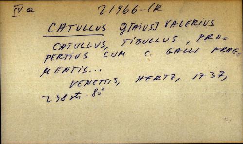 Catullus, Tibullus, Propertius cum C. Galli fragmentis ...