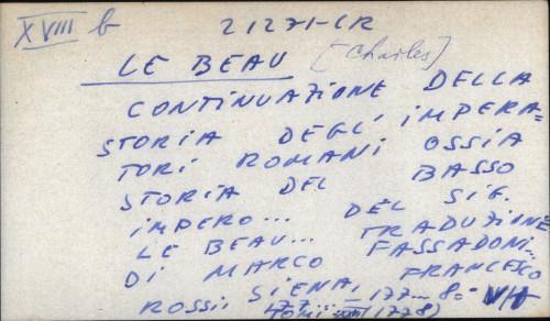 Continuazione della Storia degl'imperatori romani, o sia Storia del Basso Impero ...  del sig. Le Beau ... Traduzione dal francese del sig. abate Marco Fassadoni
