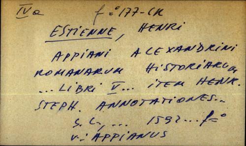 Appiani Alexandrini Romanarum historiarum - uputnica ... libri V ... item Hentr. Steph. annotationes