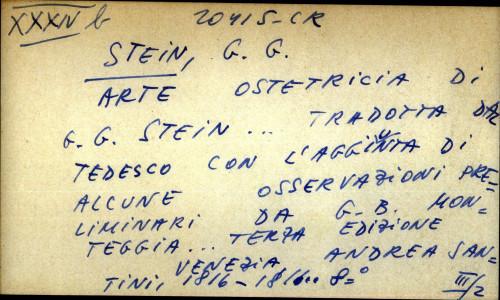 Arte ostetricia di G. G. Stein...tradotta dal tedesco con l' aggiunta di alcune osservazioni preliminari da G. B. Monteggia...