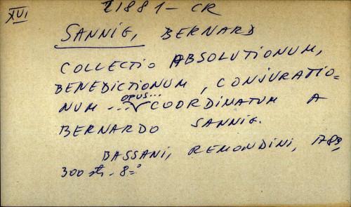 Collectio absolutionum, benedictionum, conjurationum... opus coordinatum a Bernardo Sannig.
