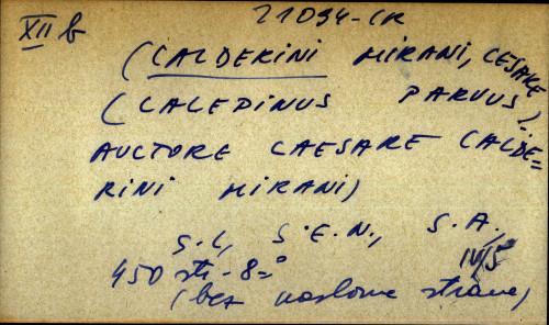[Calepinus Parvusg] auctore Caesare Calderini Mirani