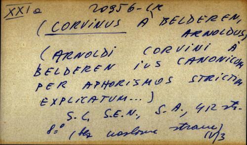 Arnoldi Corvini a Belderen ius canonicum per aphorismos strictim explicatum