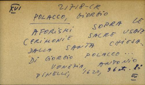 Aforismi sopra le cerimonie sacre usate dalla Santa Chiesa … di Giorgio Polacco ...