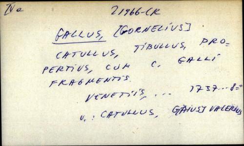 Catullus, Tibullus, Propertius, cum C. Galli fragmentis - UPUTNICA