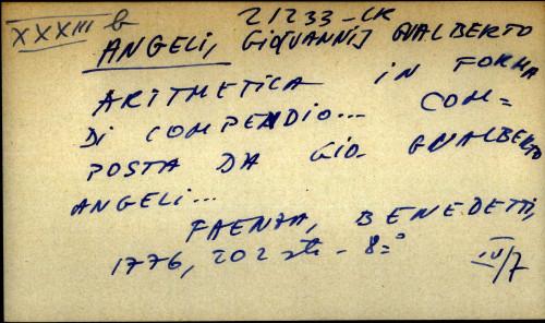 Aritmetica in forma di compendio ... composta da Gio Gualberto Angeli