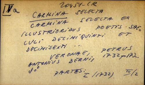 Carmina selecta ex illustrioribus poetis saeculi decimiquinti et decimisexti ...