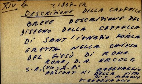 Breve descrizione del disegno della cappella di Sant'Ignazio Loiola Eretta nella Chiesa del Giesu di Roma
