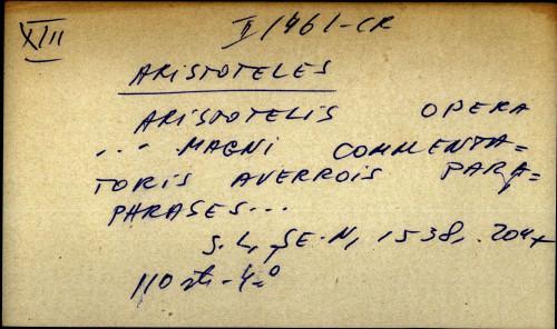 Aristotelis opera ... magni commentatoris Averrois paraphrases