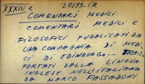 Comentari medici e filosofici publicati da una compagnia di medici di Edinburgo... Trasportati dalla lingua inglese nell'italiana da Marco Fassadoni