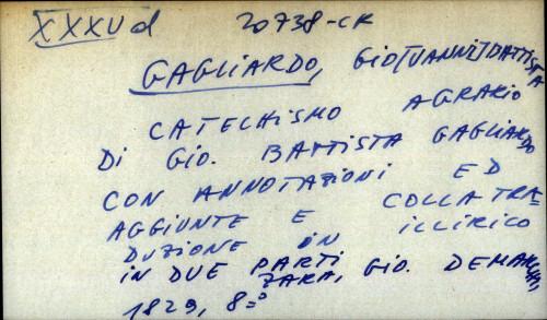 Catechismo agrario di Gio. Battista Gagliardo con annotazioni ed aggiunte e colla traduzione in illirico in due parti