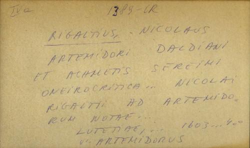 Artemidori Daldiani et Achmetis Sereimi Oneirocritica… Nicolai Rigaltii ad Artemidorum notae...