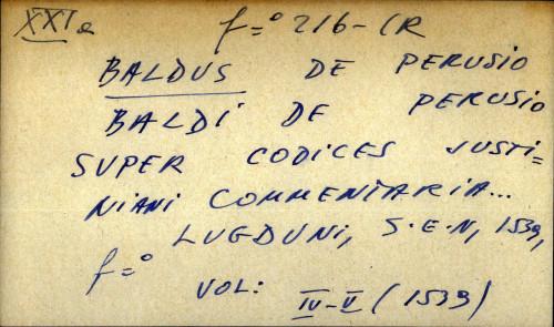 Baldi de Perusio super codices justiniani commentaria