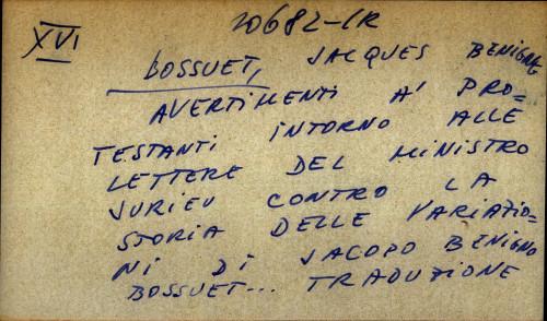 Avertimenti a protestanti intorno alle lettere del ministro Jurieu contro la Storia delle variazioni di Jacopo Benigno Bossuet traduzione dal francese di Egidoio Nonnanucci