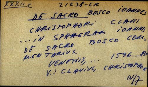 Christophori Clavii ... in sphaeram Ioannis De Sacro Bosco commentarius