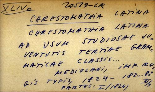 Chrestomathia latina ad usum studiosae juventitis tertiae grammaticae classis ...