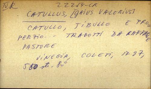 Catullo, Tibullo e Properzio ... Tradotti da Raffaele Pastore.
