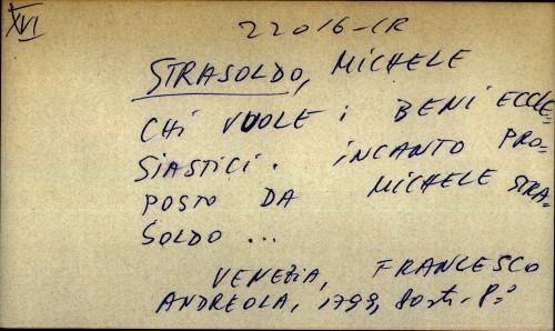 Chi vuole i beni ecclesiasiastici incanto proposto da Michele Strasoldo...