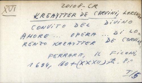 Convito del divino amore ... opera ... di Lorenzo Kreaytter de corvini