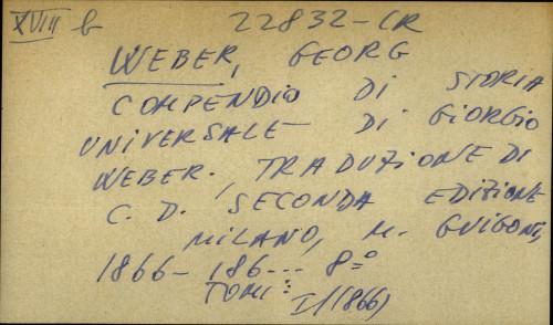 Compendio di storia universale di Giorgio Weber. Traduzione di C. D. seconda edizione