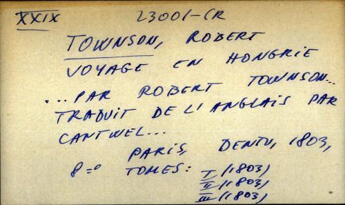 Voyage en Hongrie...par Robert Townson...traduit de l'Anglais par Cantwell...