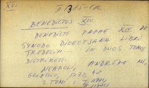 Benedicti papae XIV de synodo dioecesana libri tredecim ...in duos tomos distributi