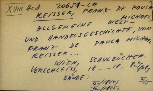 Allgemeine welt - und handelsgeschichte, von Franz de Paula Michael Reisser...