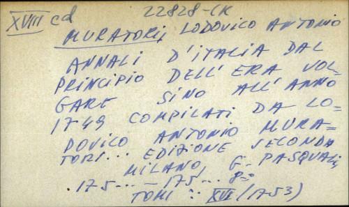 Annali d' Italia dal principio dell'era volgare sino all'anno 1749 compilati da Lodovico Antonio Muratori...