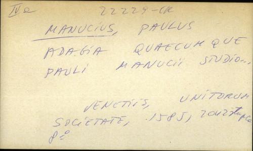 Adagia quaecumque Pauli Manucci studio ...