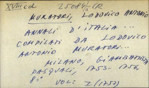 Annali d' Italia... compilati da Lodovico Antonio Muratori...