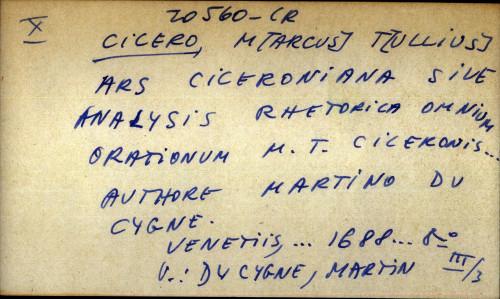 Ars Ciceroniana sive analysis rhetorica omnium orationum M. T. Ciceronis ... Authore Martino du Cygne. - uputnica