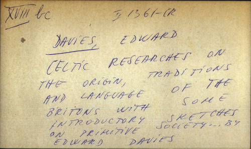 Celtic researches on the origin traditions and language of the Britons with some introductory sketches on primitive society ... by Edward Davies