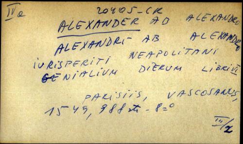 Aleksandri ab Alexandro iurisperiti Neapolitani genialium dierum libri VI
