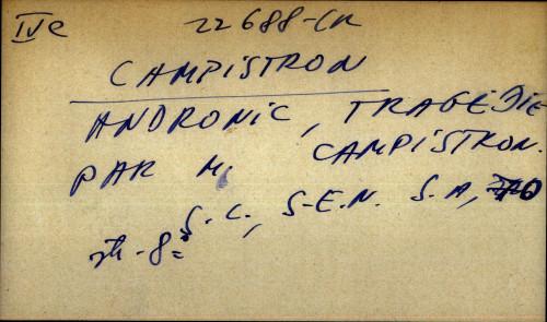 Andronic, tragedie par M. Campistron.