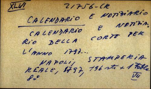 Calendario e notizia rio della corte per l'anno 1797 ...