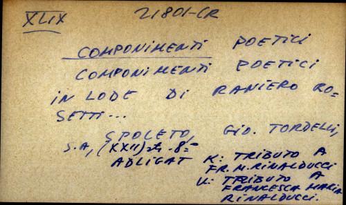 Componimenti poetici in lode di Raniero Rosetti...