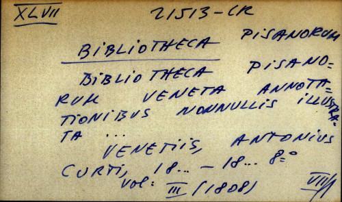 Bibliotheca pisanorum Veneta annotationibus nonnullis illustrata