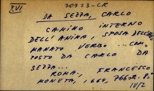 Camino interno dell'anima, sposa dell'humanato verbo ... composto da Carlo Da Sezza