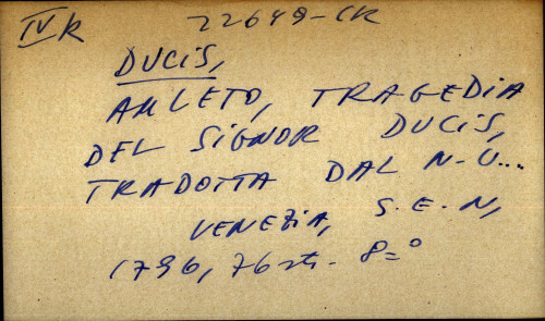 Amleto tragedia del signor Ducis , tradotta dal. n.u. Francesco Gritti
