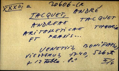 Andreae Tacquet arithmeticae theoria et praxis...