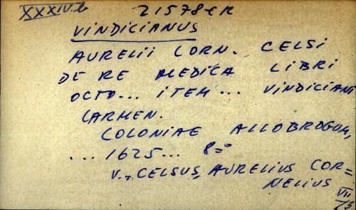 Aurelii Corn. Celsi de re medica libri octo...item...Vindiciani Carmen.