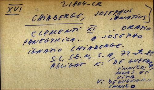 Clementi XI ... Oratio Panegyrica ... A Josepho Ignatio Chiaberge.