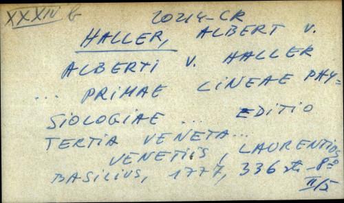 Alberti V. Haller ... primae lineae physiologiae ....