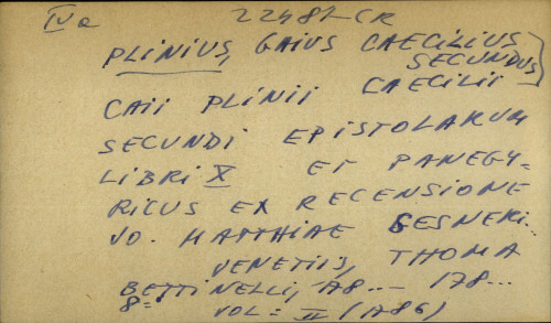 Caii Plinii Caecilii Secundi epistolarum libri X et panegyricus ex recensione Jo. Matthiae Gesneri ...
