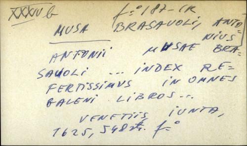 Antonii Musae Brasavoli... index refertissimus in omnes Galeni libros...